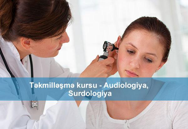 Audiologiya və surdologiya üzrə təkmilləşmə kursu  hekimtap.az