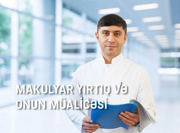 Makulyar yırtıq və onun müalicəsi  hekimtap.az