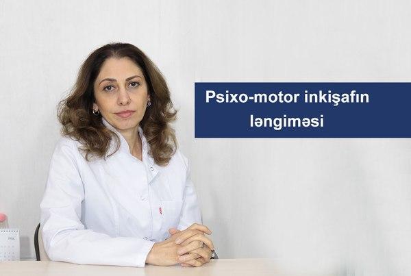 Psixo-motor inkişafın ləngiməsi  hekimtap.az