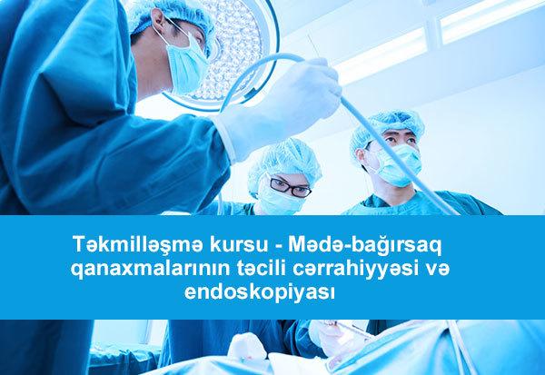 Təkmilləşmə kursu - Mədə-bağırsaq qanaxmalarının təcili cərrahiyyəsi və endoskopiyası hekimtap.az