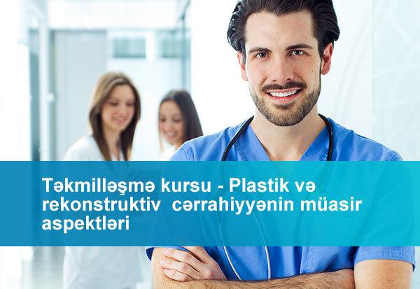 Təkmilləşmə kursu - Plastik və rekonstruktiv cərrahiyyənin müasir aspektləri  hekimtap.az