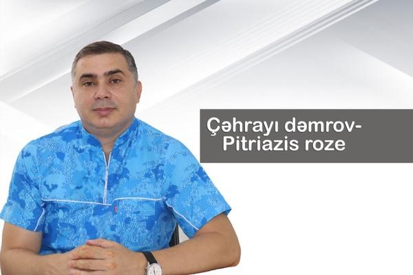 Çəhrayı dəmrov - Pitriazis roze