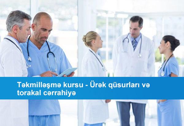 Təkmilləşmə kursu - Ürək qüsurları və torakal cərrahiyə hekimtap.az