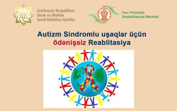 Autizm Sindromlu uşaqlar üçün ödənişsiz Reabilitasiya hekimtap.az