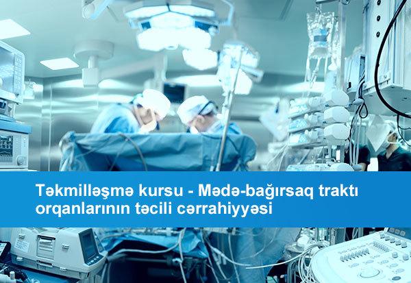 Təkmilləşmə kursu - Mədə-bağırsaq traktı orqanlarının təcili cərrahiyyəsi hekimtap.az