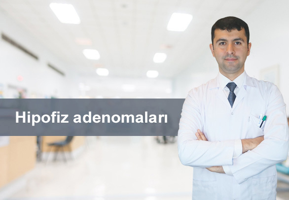Hipofiz adenomaları