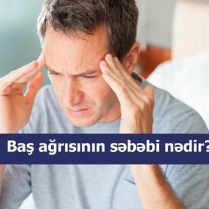 Baş ağrısının səbəbi nədir?