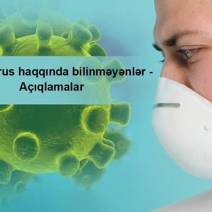Koronovirus haqqında bilinməyənlər - Açıqlamala